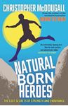 Picture of Natural Born Heroes  Lost Secrets of Strength and Endurance