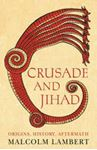 Picture of Crusade and Jihad:  Origins, History, Aftermath