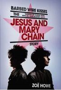Picture of Barbed Wire Kisses: The Jesus and Mary Chain Story