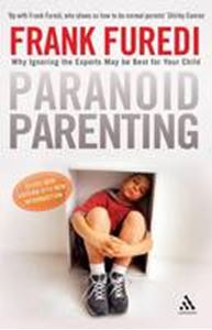 Picture of Paranoid parenting: Why Ignoring the Experts May be Best for Your Child