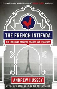 Picture of French Intifada: The Long War Between France and its Arabs