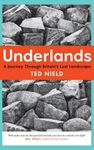 Picture of Underlands: A Journey Through Britain's Lost Landscape