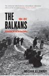 Picture of Balkans: Nationalism, War and the Great Powers 1804-2012