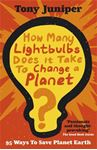 Picture of How Many Lightbulbs Does it Take to Change a Planet?: 95 Ways to Save Planet Earth