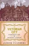 Picture of Victorian City: Everyday Life In Dickens' London