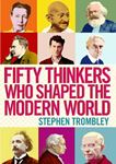 Picture of Fifty Thinkers Who Shaped the Modern World