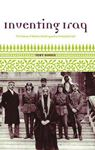 Picture of Inventing Iraq: The Failure of Nation-Building and a History Denied