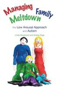 Picture of Managing Family Meltdown : The Low Arousal Approach and Autism