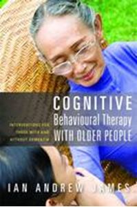 Picture of Cognitive Behavioural Therapy with Older People: Interventions for Those with and without Dementia