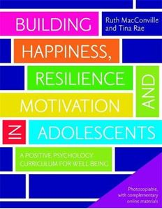Picture of Building Happiness, Resilience and Motivation in Adolescents: A Positive Psychology Curriculum for Well-Being