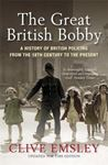 Picture of Great British Bobby: A History of British Policing from 1829 to the Present