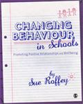 Picture of Changing Behaviour in Schools: Promoting Positive Relationships and Wellbeing