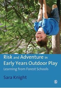 Picture of Risk and Adventure in Early Years Outdoor Play: Learning from Forest Schools