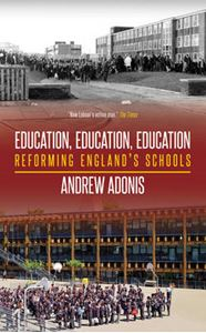 Picture of Education, Education, Education: Reforming England's Schools