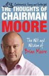 Picture of Thoughts of Chairman Moore: The Wit and Widsom of Brian Moore