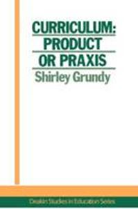 Picture of Curriculum: Product or Praxis