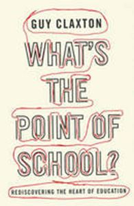 Picture of What's the Point of School?: Rediscovering the Heart of Education