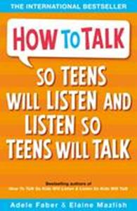 Picture of How to Talk so Teens will Listen & Listen so Teens will Talk