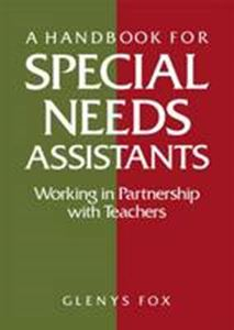 Picture of Handbook for special needs assistants:working in partnership with teac