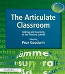 Picture of Articulate Classroom: Talking and Learning in the Primary School