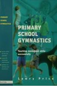 Picture of Primary School Gymnastics - Teaching Movement Skills Successfully