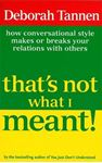 Picture of That's Not What I Meant!: How Conversational Style Makes or Breaks Your Relations with Others