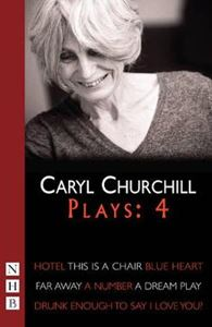 Picture of Churchill: Plays 4: Hotel, This is a Chair, Blue Heart, Far Away, A Number, Drunk Enough to Say I Love You?, A Dream Play