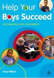 Picture of Help Your Boys Succeed: The essential guide for parents