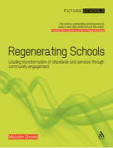 Picture of Regenerating Schools: Leading the Transformation of Standards and Services Through Community Engagement