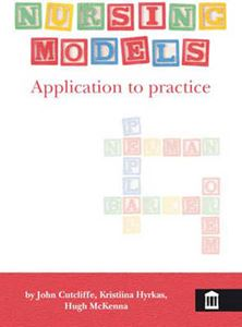 Picture of Nursing Models: Application to Practice