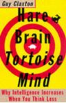 Picture of Hare Brain, Tortoise Mind: Why Intelligence Increases When You Think Less