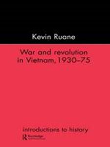 Picture of War and Revolution in Vietnam: 1930-75