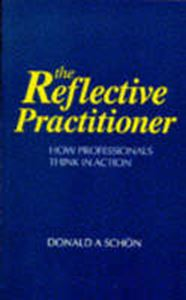 Picture of Reflective Practitioner: How Professionals Think in Action