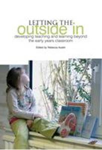 Picture of Letting the Outside in: Developing Teaching and Learning Beyond the Early Years Classroom