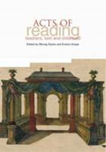 Picture of Acts of Reading : Teachers, Text and Childhood
