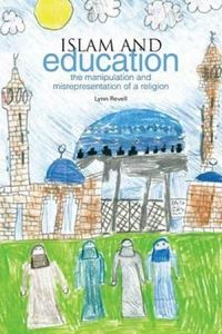 Picture of Islam and Education: the Manipulation and Misrepresentation of a Religion