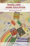 Picture of Travellers and Home Education: Safe Spaces and Inequality