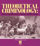 Picture of Theoretical Criminology From Modernity to Post-modernism