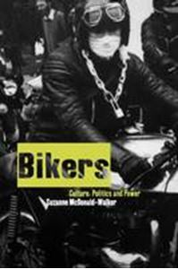 Picture of Bikers;culture politics & power