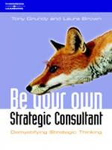 Picture of Be Your own Strategy Consultant: Demystifying Strategic Thinking