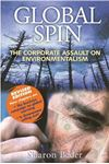 Picture of Global Spin: The Corporate Assault on Environmentalism