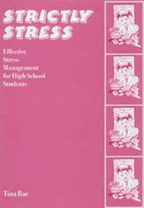Picture of Strictly Stress: Effective Stress Management: A Series of 12 Sessions for High School Students