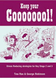 Picture of Keep Your Coooooool!: Stress Reducing Strategies for Key Stage 2 and 3