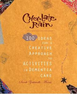 Picture of Chocolate Rain: 100 Ideas for a Creative Approach to Activities in Dementia Care