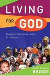 Picture of Living for God: Studies for Disciples in the 21st Century