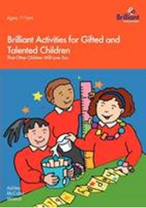 Picture of Brilliant Activities for Gifted and Talented Children: That Other Children Will Love Too