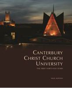 Picture of Canterbury Christ Church University: The First Forty-Five Years