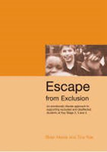 Picture of Escape from Exclusion: An Emotionally Literate Approach to Supporting Excluded and Disaffected Students at Key Stage 2, 3 and 4