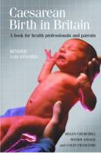 Picture of Caesarean Birth in Britain, 10 Years on: A Book for Health Professionals and Parents