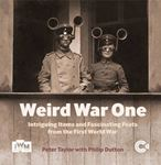 Picture of Weird War One: Intriguing items and fascinating feats from the First world war
